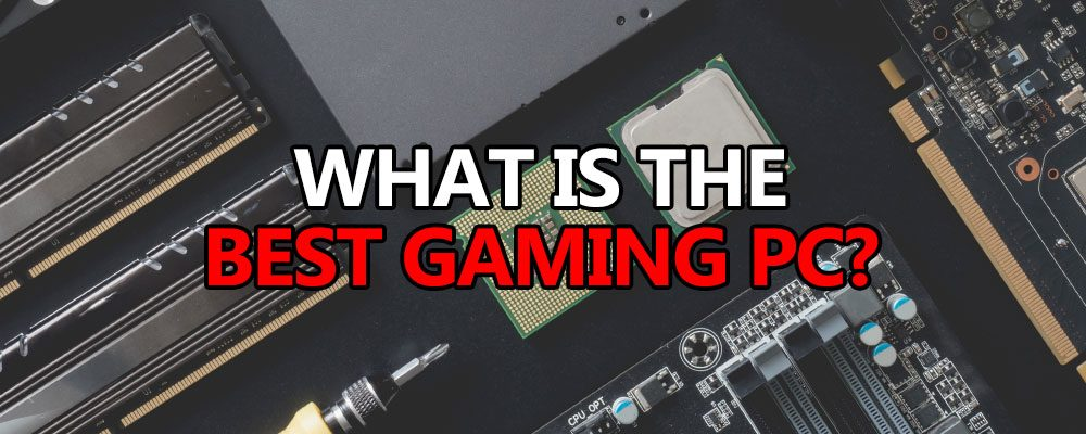 what is the best gaming pc large