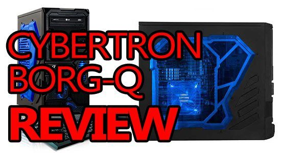 cybertronpc borg q review