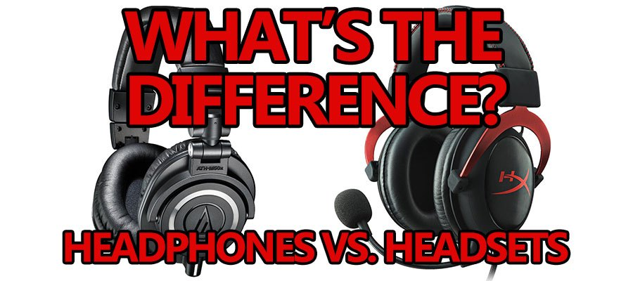 headphones vs. headsets whats the difference