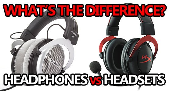 headphones vs headsets whats the difference2018