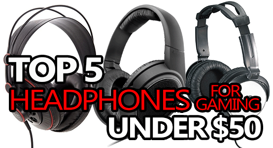 top 5 audiophile headphones for gaming under 50 2018