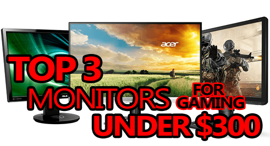 top 3 monitors for gaming under 300 featured image