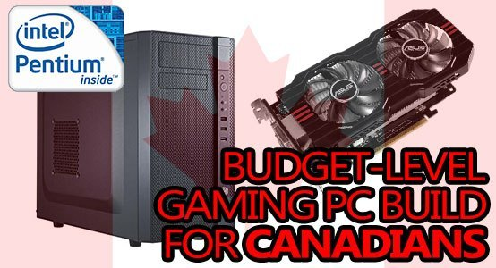 budget level gaming pc build canadian dollars