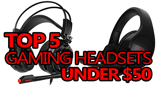 top 5 best gaming headsets under 50