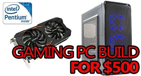 cheap 500 dollar gaming pc build