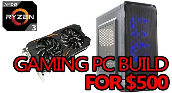 cheap 500 dollar gaming pc build