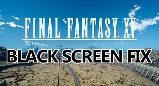 final fantasy xv black screen