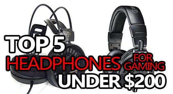 best headphones for gaming under 200