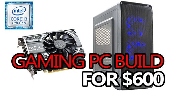 best budget gaming pc build for 600