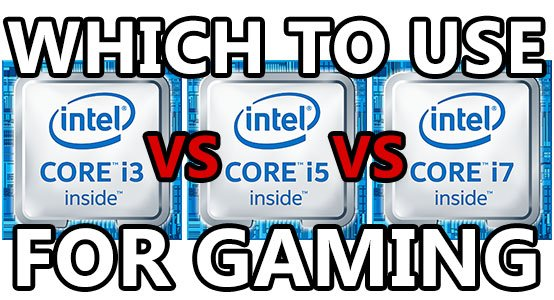 i3 vs i5 vs i7 gaming