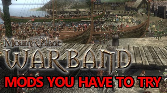 mount blade warband mods