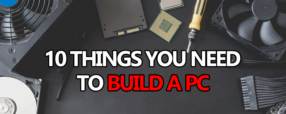 10 things build your own computer