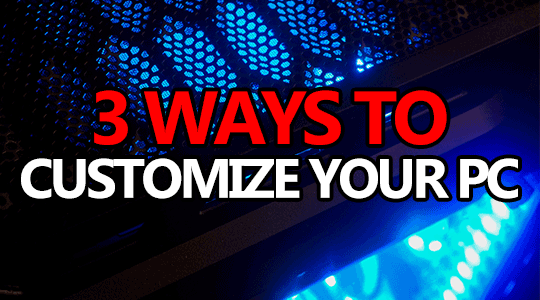 3 easy ways customize pc build small