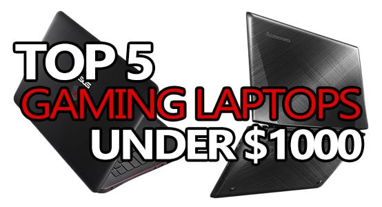 best gaming laptops under 1000