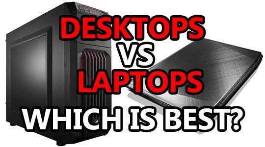 laptop vs desktop which is best