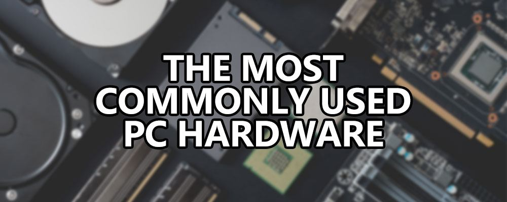 the most commonly used pc hardware of 2018
