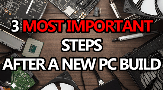 3 most important steps after pc build featured image