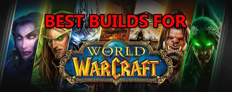 PC Builds for WoW