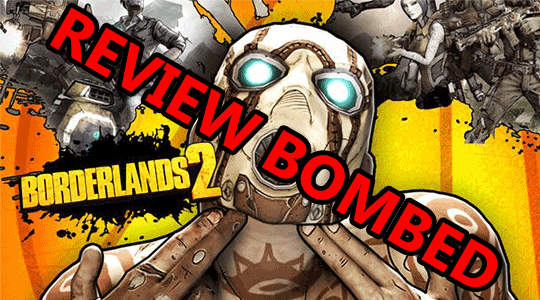 borderlands 2 review bomb